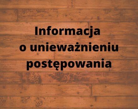 Informacja o unieważnieniu postępowania o udzielenie zamówienia publicznego prowadzonego w trybie zapytania ofertowego